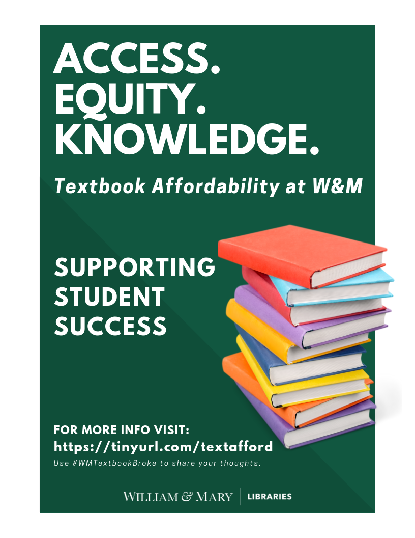 Access. Equity. Knowledge. Supporting student success. Textbook Affordability at William and Mary.