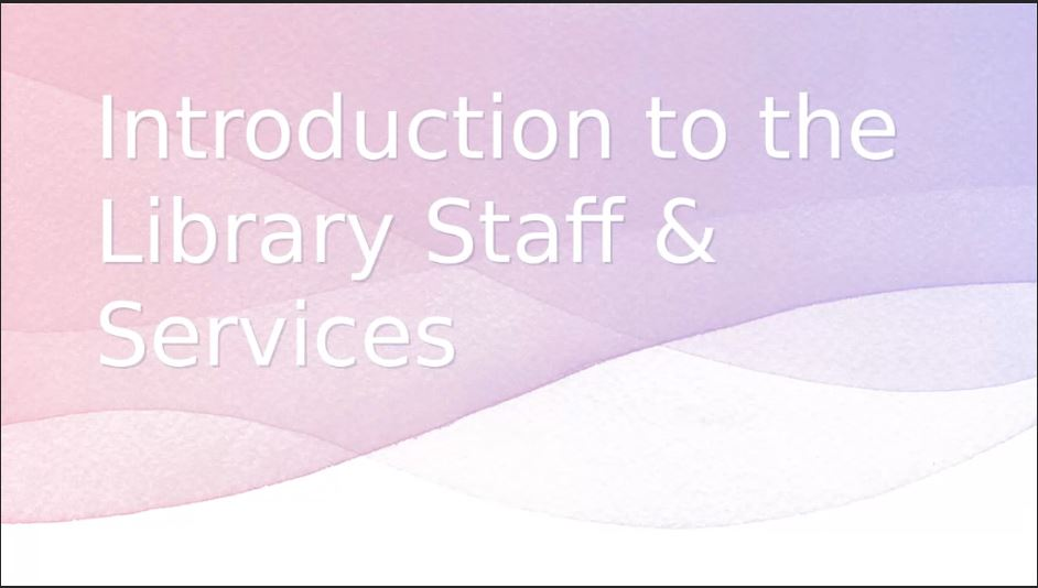 Introduction to the Library Staff & Services slide