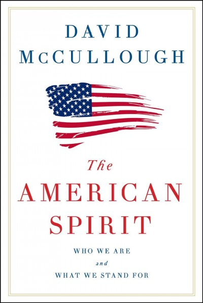American Spirit: who we are and what we stand for / speeches by David McCullough book cover