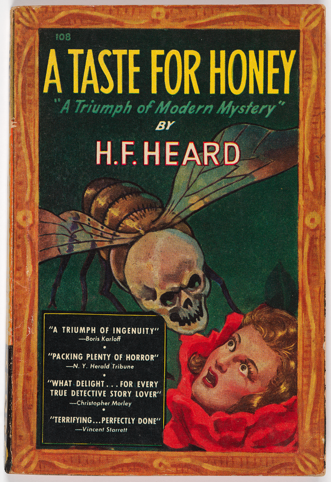 "Hailed as ""a triumph of modern mystery,"" the front cover of this novel by H.F. Heard shows a terrified blonde woman wearing a red scarf around her neck and cowering in fear. Centered on the page is a huge fly with a skull's head — which is preparing to attack the woman. Reviews describe the novel as ""packing plenty of horror"" and ""terrifying … perfectly done."""