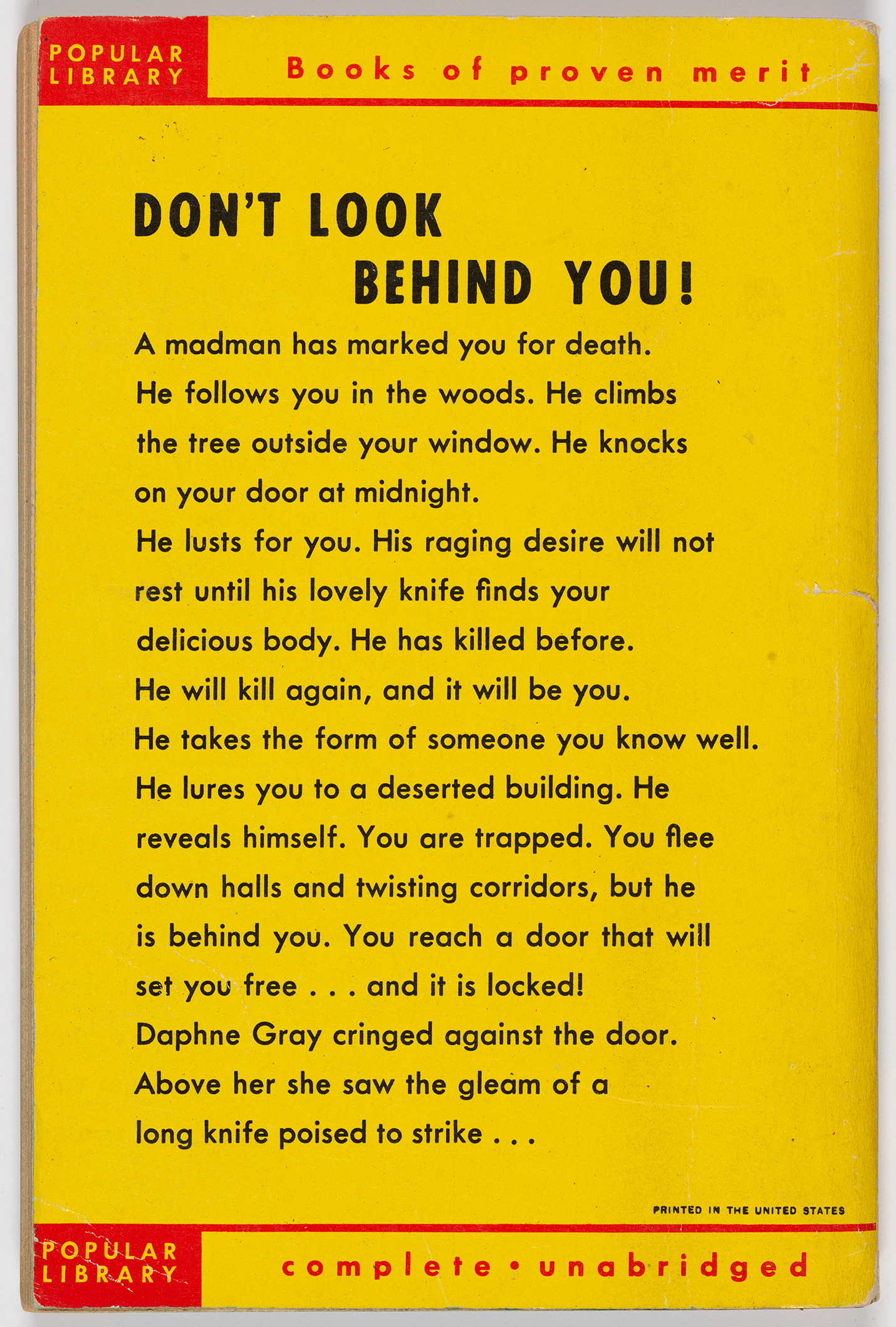 "The back cover includes the logo for Popular Library, which publishes ""Books of proven merit."" The book description is a chilling second person narration. ""A madman has marked you for death,"" it begins. ""He follows you in the woods. He climbs the tree outside your window. He knocks on your door at midnight. He lusts for you. His raging desire will not rest until his lovely knife finds your delicious body. …"""