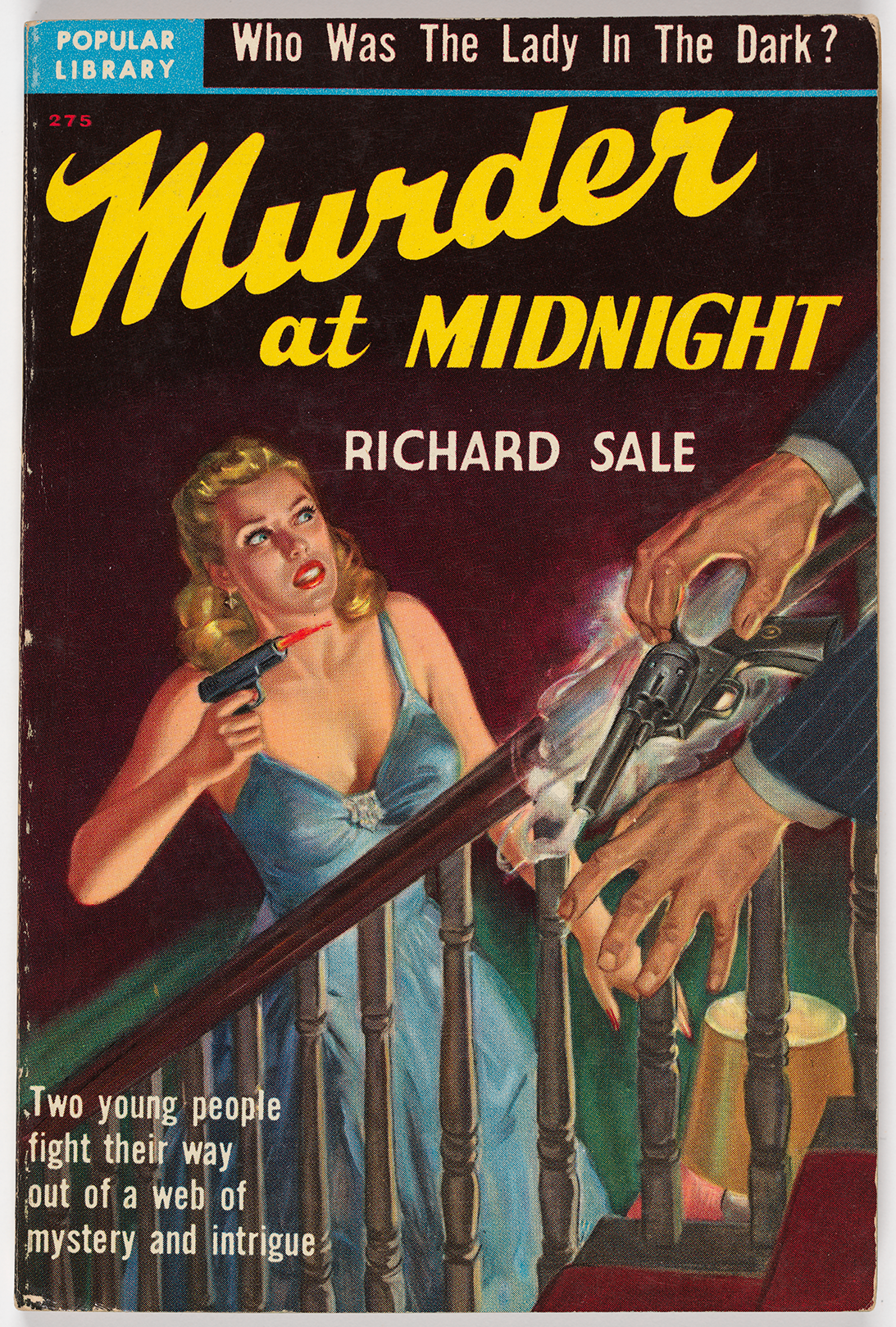 "This novel by Richard Sale was published by Popular Library with the tagline ""Who was the lady in the dark?"" The book follows ""two young people [as they] fight their way out of a web of mystery intrigue."" The cover shows a suspicious woman creeping up a staircase with a gun in her hand. In front of her, we see a pair of male hands dropping a smoking gun."