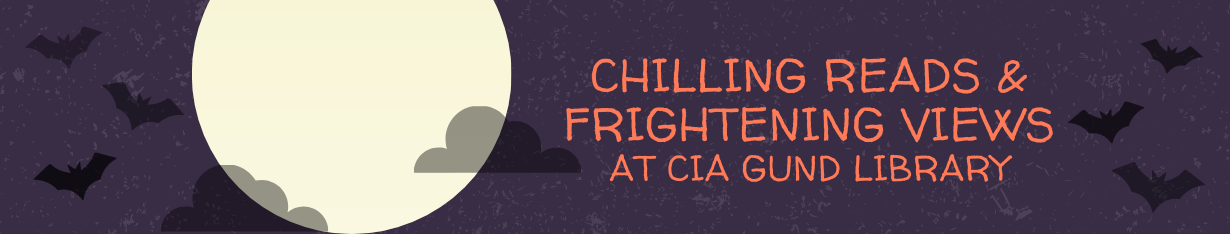 Chilling Reads & Frightening Views at CIA Gund Lib