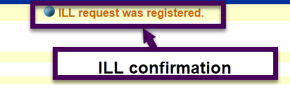 Look for the confirmation that the ILL request was registered
