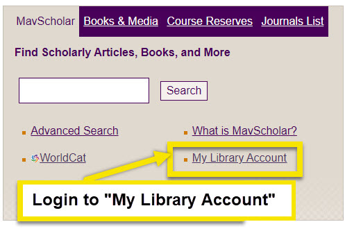 search for the link that says my library account, usually just under the mavscholar search
