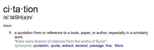 citation noun. A quotation from a reference to a book paper or author especially in a scholarly work