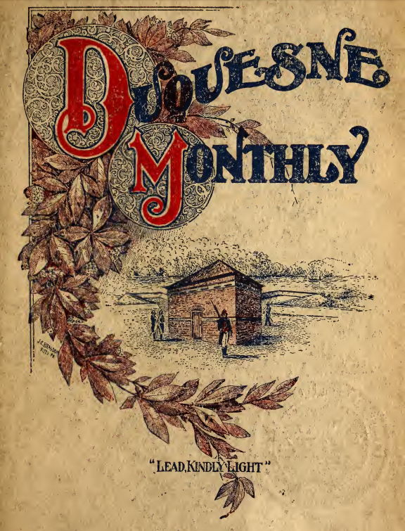 "The cover of the ""Duquesne Monthly,"" volume 18, no. 1, published May 1911, depicting several soldiers in front of a small brick building alongside script reading ""Lead, Kindly Light."""