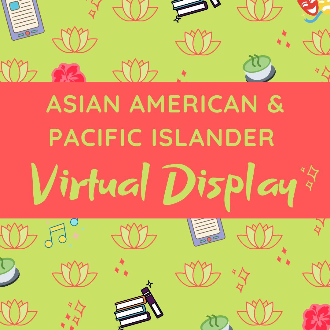 AAPI Heritage Month Virtual Display