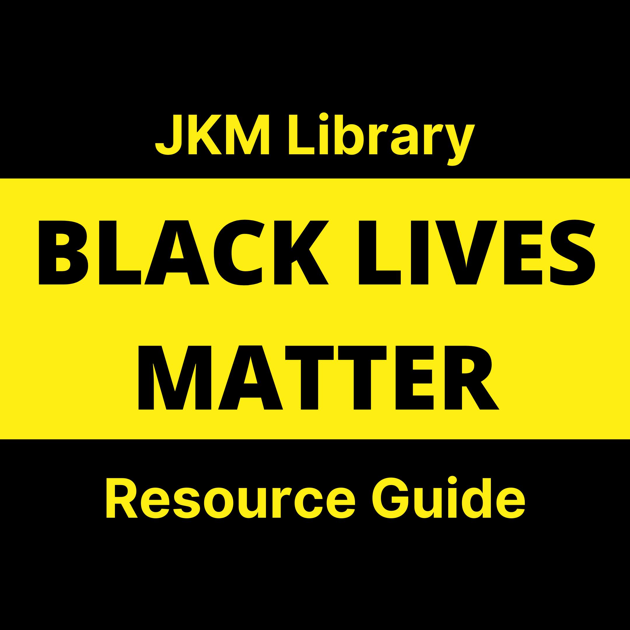 Black Lives Matter Resource Guide