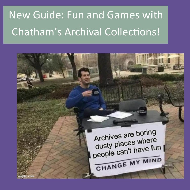 Fun and Games from the Chatham Archives