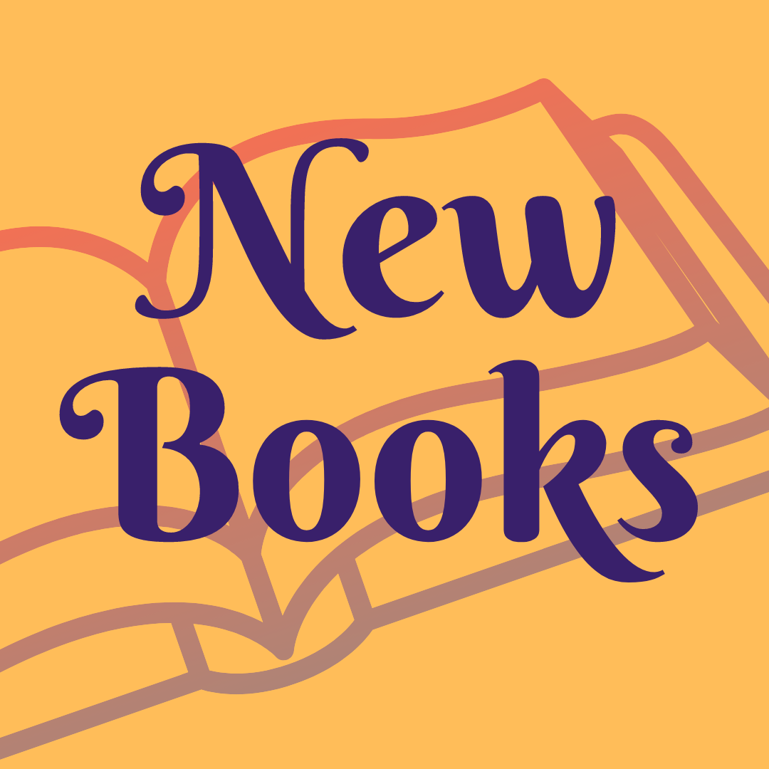 NEW BOOKS: Browse Our Newest Books