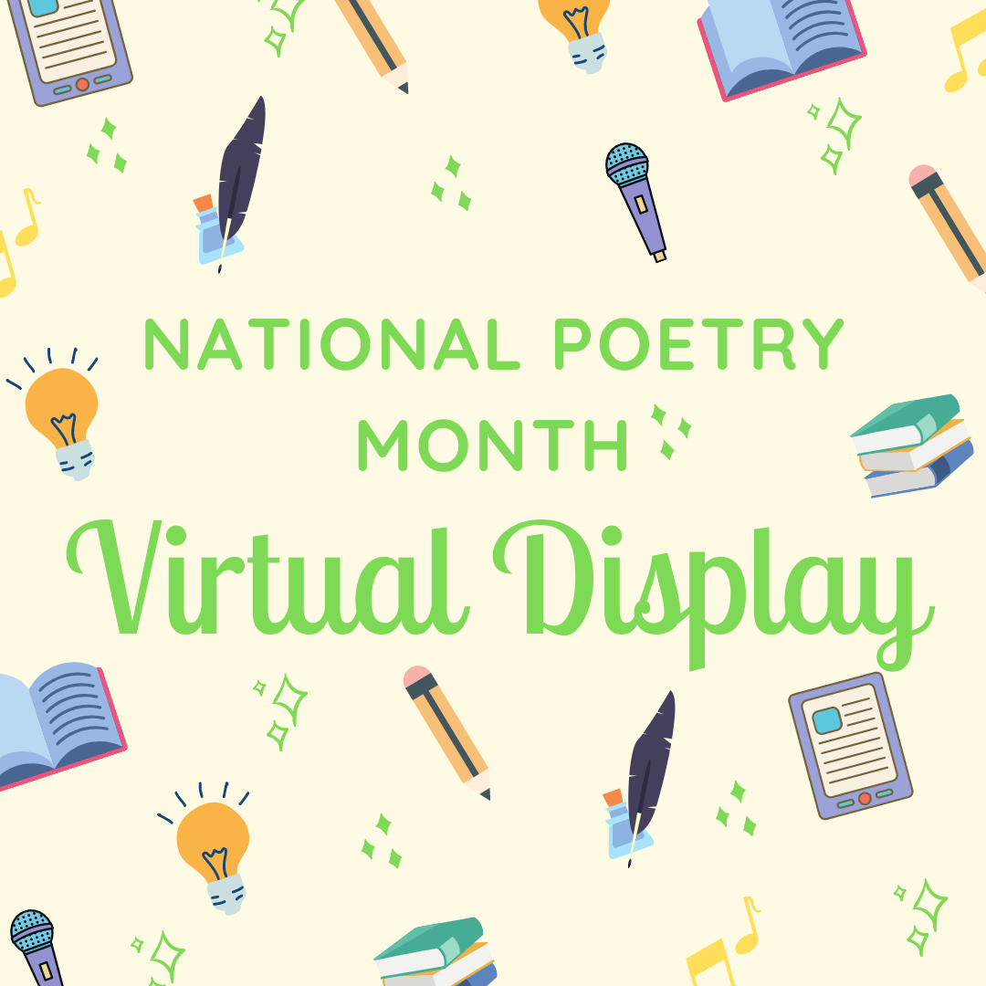 National Poetry Month Virtual Display