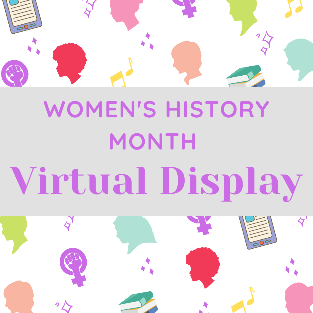Women's History Month Virtual Display