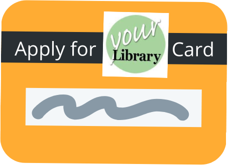 Apply for your library card!