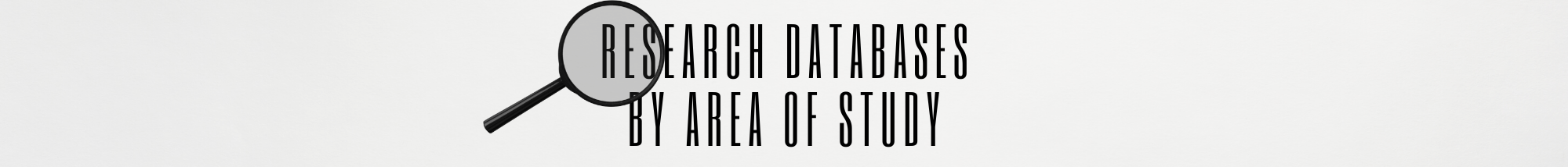 Research Databases by Area of Study