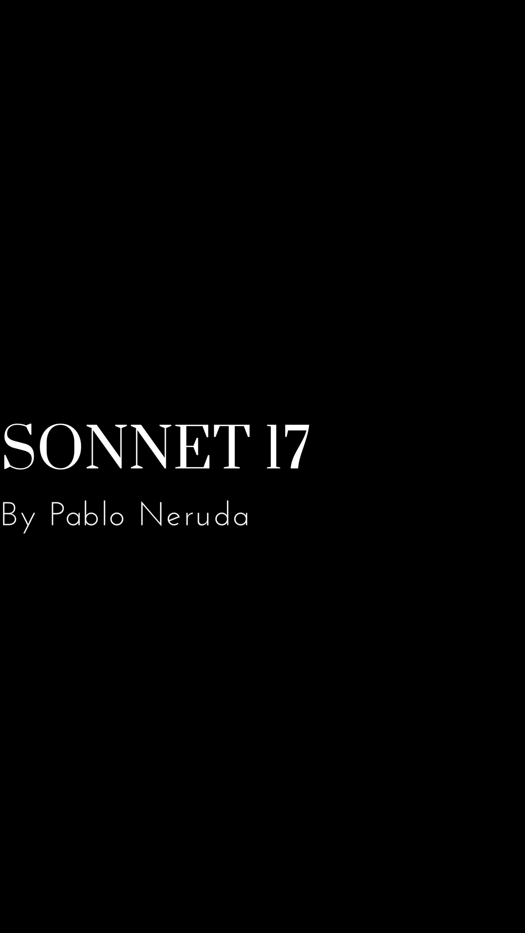 Sonnet 17 by Pablo Neruda