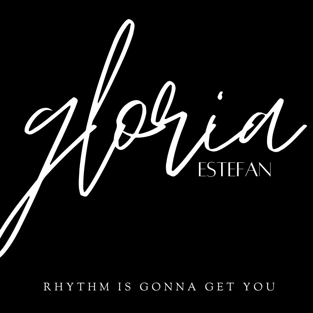 Gloria Estefan Rhythm is gonna get you
