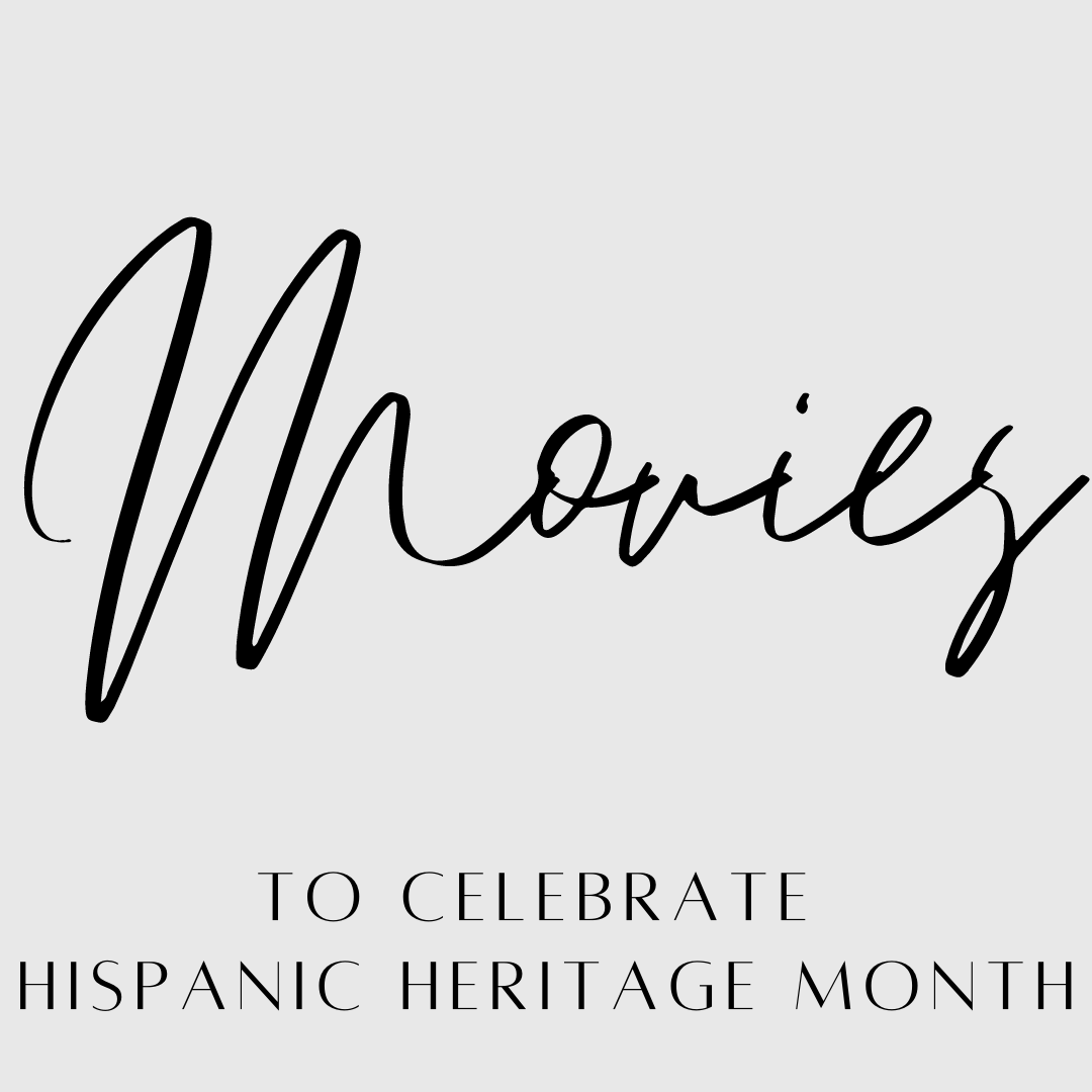 Movies to celebrate hispanic heritage month