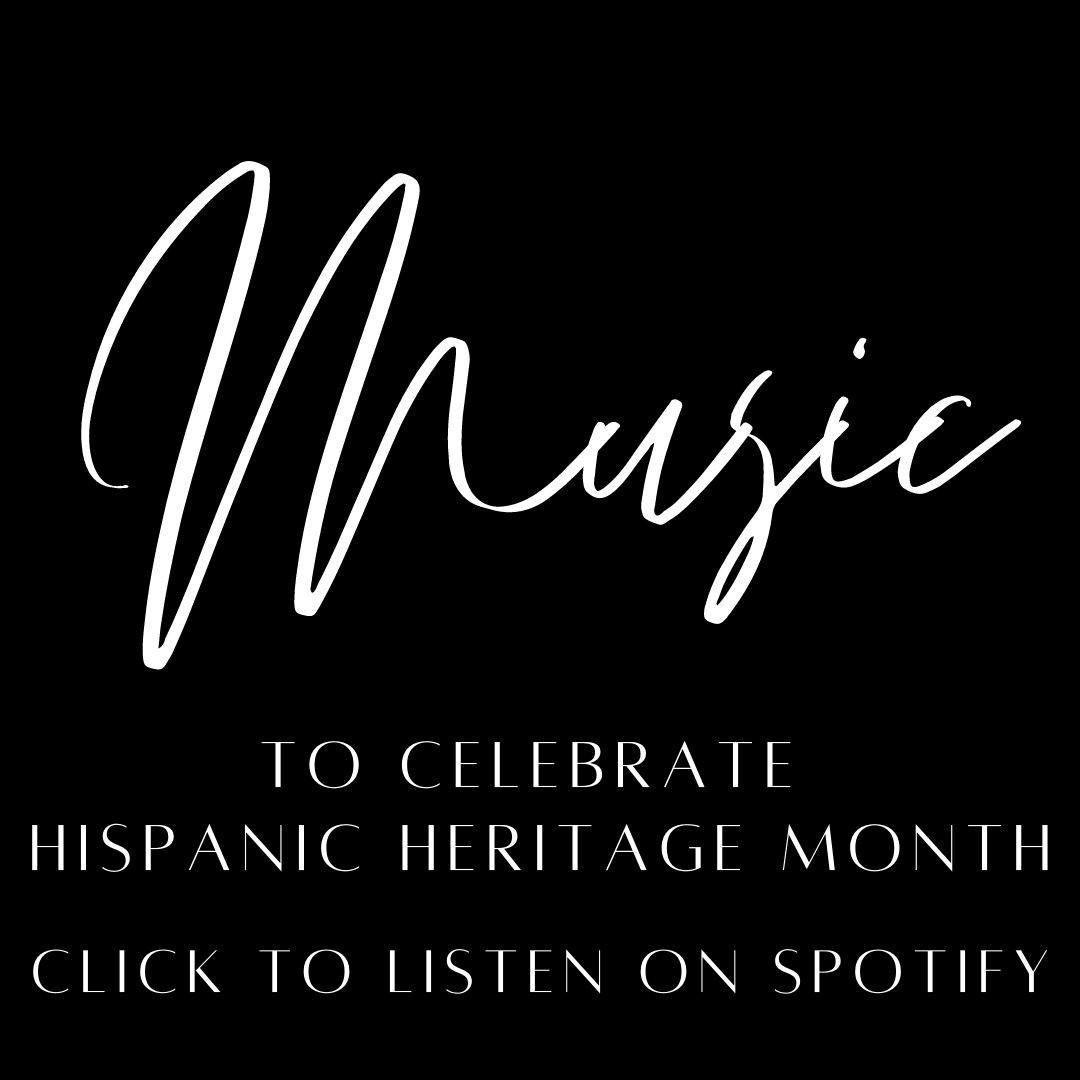 Music To Celebrate Hispanic Heritage Month Click to listen on Spotify