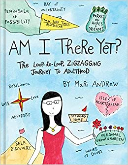 Am I there yet? : the loop-de-loop, zigzagging journey to adulthood