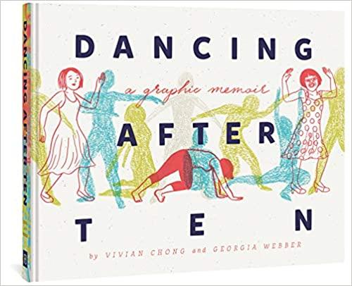 Dancing after ten : a graphic memoir