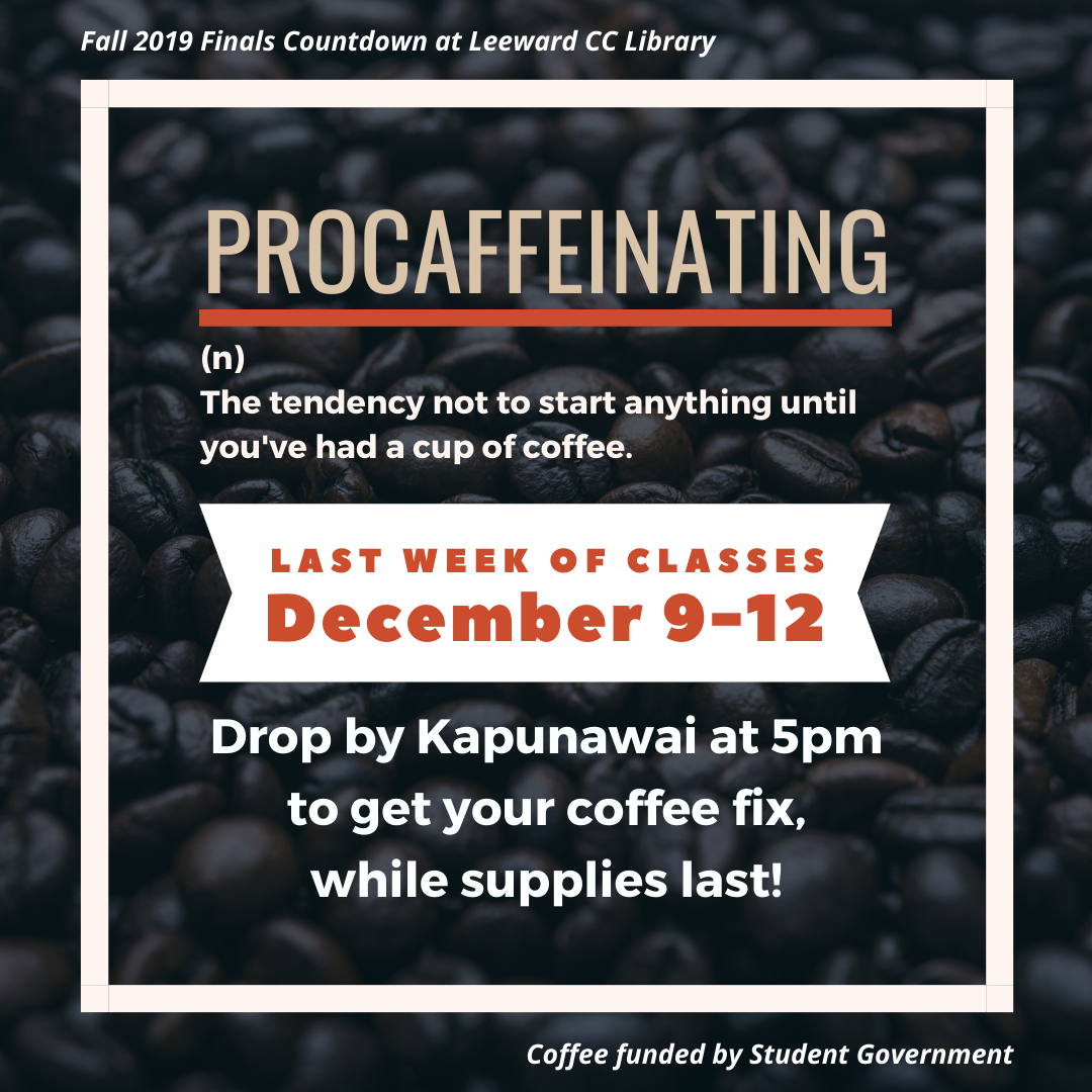 Fall 2019 Finals Countdown Event: PROCAFFEINATING - FREE coffee for students!