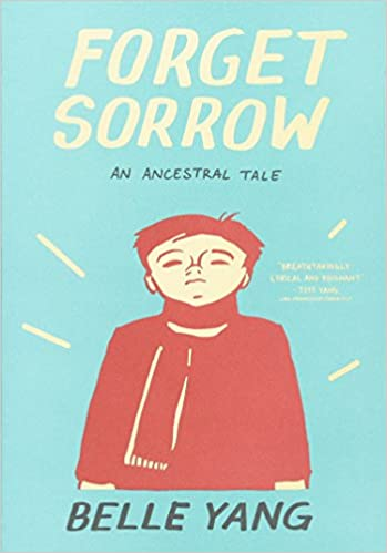 Forget sorrow : an ancestral tale