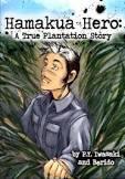 Hamakua Hero : a true plantation story