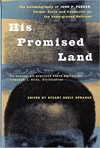 His promised land : the autobiography of John P. Parker, former slave and conductor on the underground railroad