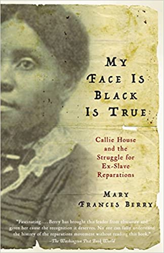 My face is black is true : Callie House and the struggle for ex-slave reparations
