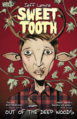 Sweet tooth. [1], Out of the deep woods