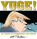 Yuge! : 30 Years of Doonesbury on Trump