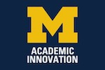 Center for Academic Innovation, University of Michigan