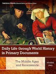 Daily Life Through History in Primary Documents - Middle Ages and Renaissance