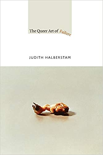 The Queer Art of Failure