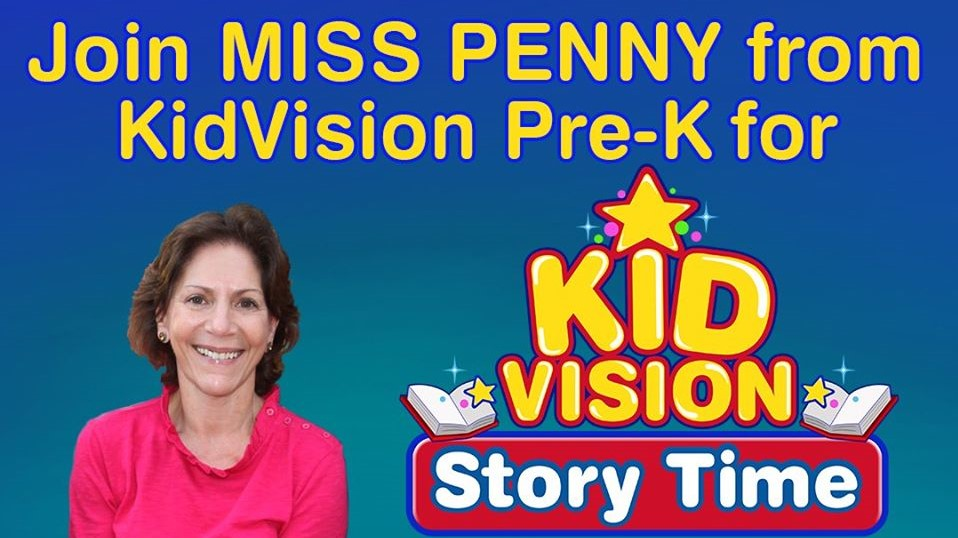 Join Miss Penny from KidVision Pre-K for KidVision Storytime