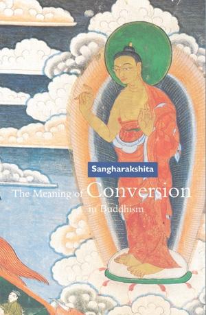 Sangharakshita Meaning of Conversion cover art