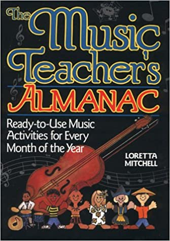 The music teacher's almanac: ready-to-use music activities for every month of the year Loretta Mitchell