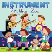 Instrument petting zoo written by Anastasia Suen; illustrated by Marie Allen