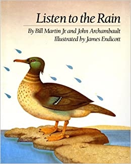 Listen to the rain by Bill Martin, Jr. and John Archambault; illustrated by James Endicott