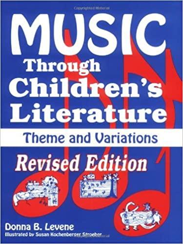 Music through children's literature: theme and variations Donna B. Levene; illustrations by Susan Kochenberger Stroeher