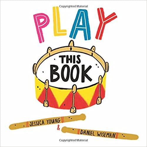 Play this book by Jessica E. Young; illustrated by Daniel Wiseman