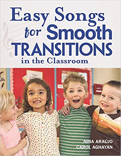 Easy songs for smooth transitions in the classroom Nina Araújo & Carol Aghayan