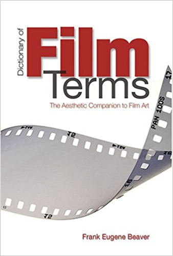Cover of Dictionary of Film Terms: The Aesthetic Companion to Film Art