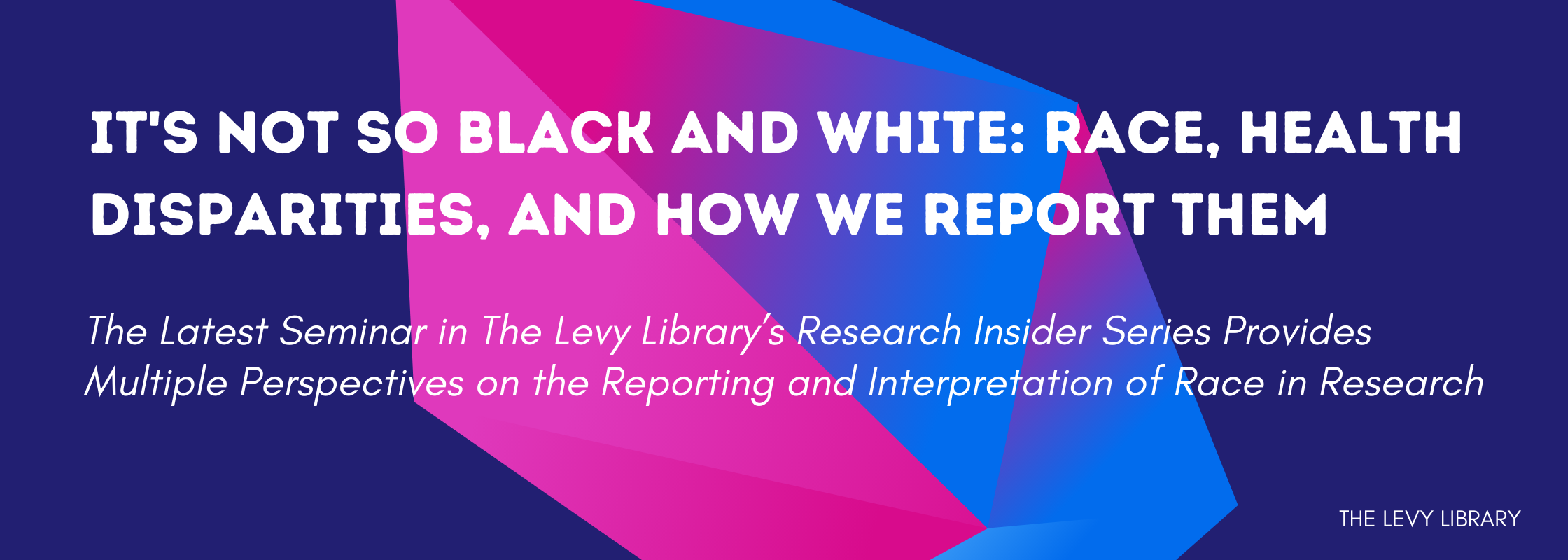 Levy Library Research Insider