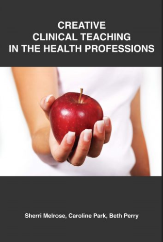 Cover Image for textbook Creative Clinical Teaching in the Health Professions