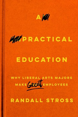 A practical education : why liberal arts majors make great employees
