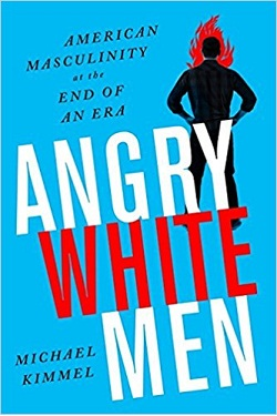 Angry white men : American masculinity at the end of an era