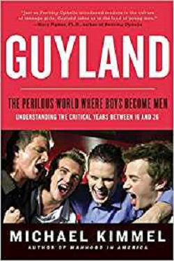 Guyland : the perilous world where boys become men