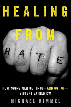 Healing from hate : how young men get into--and out of--violent extremism